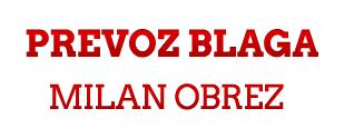PREVOZ BLAGA MILAN OBREZ S.P.